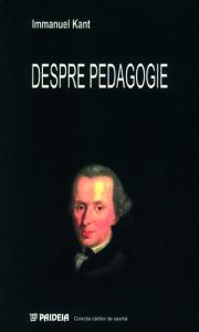 Despre pedagogie, Immanuel Kant, editura Paidea 2002